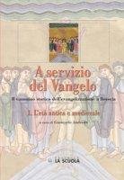 A servizio del Vangelo. L'età antica e medievale. Il cammino storico dell'evangelizzazione a Brescia
