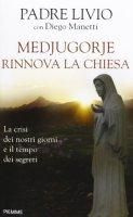 Medjugorje rinnova la ChiesaLivio Fanzaga Diego Manetti