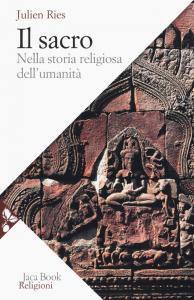 Copertina di 'Il sacro nella storia religiosa dell'umanità'