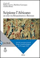 Scipione l'Africano. Un eroe tra Rinascimento e Barocco