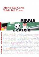 Bibbia e calcio - Marco Dal Corso, Tobia Dal Corso