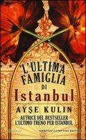 L' ultima famiglia di Istanbul - Kulin Ayse