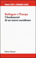 Berlinguer e l'Europa. I fondamenti di un nuovo socialismo