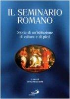 Il Seminario Romano. Storia di un'istituzione di cultura e di pietà