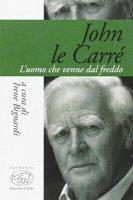 John Le Carré. L'uomo che venne dal freddo