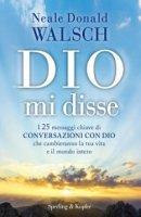 Dio mi disse - Neale D. Walsch