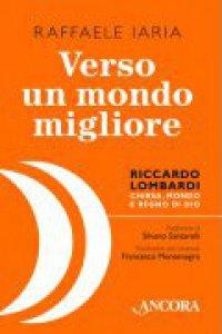 Copertina di 'Verso un mondo migliore. Riccardo Lombardi'