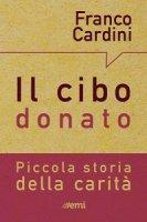 Il cibo donato - Franco Cardini