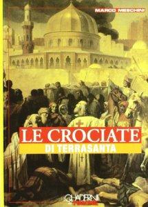 Copertina di 'Crociate di Terrasanta quaderni del timone'
