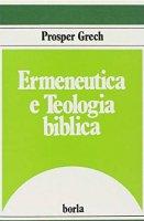 Ermeneutica e teologia biblica - Grech Prosper