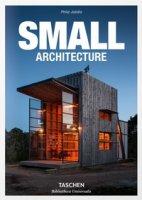 Small architecture. Ediz. italiana, spagnola e portoghese - Jodidio Philip