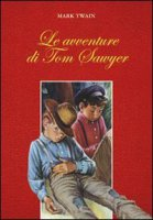 Le avventure di Tom Sawyer - Twain Mark