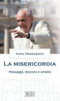 La misericordia - Papa  Francesco