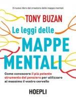 Le leggi delle mappe mentali. Come conoscere il più potente strumento del pensiero per utilizzare al massimo il vostro cervello - Buzan Tony