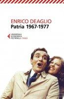 Patria 1967-1977 - Enrico Deaglio