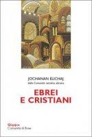 Ebrei e cristiani - Jochanan Elichaj