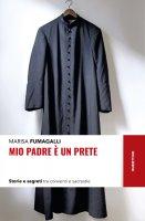 Mio padre è un prete - Marisa Fumagalli
