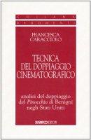 Tecnica del doppiaggio cinematografico analisi del doppiaggio del Pinocchio di Benigni negli Stati Uniti - Francesca Caracciolo