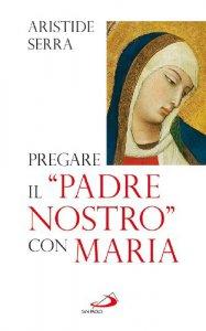 """Copertina di 'Pregare il """"Padre Nostro"""" con Maria'"""