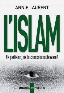 Copertina di 'L'Islam. Ne parliamo, ma lo conosciamo davvero?'