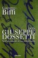 Don Giuseppe Dossetti - Biffi Giacomo