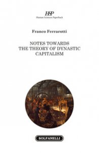 Copertina di 'Notes towards the theory of dynastic capitalism'