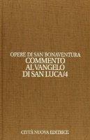 Commento al Vangelo di San Luca - San Bonaventura