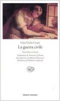 La guerra civile. Testo latino a fronte - Cesare G. Giulio