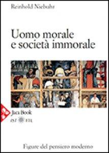 Copertina di 'Uomo morale e società immorale'
