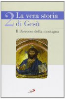 La vera storia di Gesù - Primo Gironi, Vincenzo Marras, Giacomo Perego