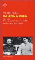 Da Lenin a Stalin. 1917-1937. Cronaca di una rivoluzione tradita - Serge Victor