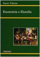 Eucaristia e filosofia - Tilliette Xavier