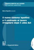 Il nuovo sistema ispettivo e il contrasto al lavoro irregolare dopo il Jobs Act - Stefano Bellomo, Alberto De Vita, Marco Esposito