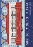 Giro del mondo in tram. Coloring book - Cocconi Pamela
