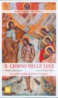 Il giorno delle luci - Gregorio di Nissa (san)