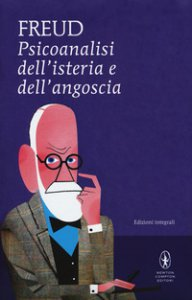 Copertina di 'Psicoanalisi dell'isteria e dell'angoscia. Ediz. integrale'