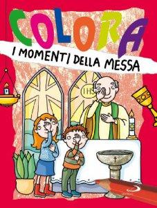 Copertina di 'Colora i momenti della messa'