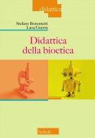 Didattica della bioetica - Bonometti Stefano, Luca Guerra