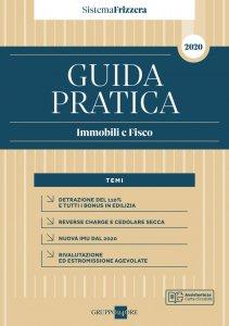 Copertina di 'Guida Pratica Immobili e Fisco 2020 - Sistema Frizzera'