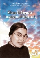 Maria Bolognesi. Anzitutto il Signore! - Giuseppina Giacomini
