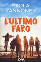 L' ultimo faro - Zannoner Paola