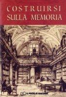 Costruirsi sulla memoria. L'importanza degli archivi storici per gli istituti di vita consacrata