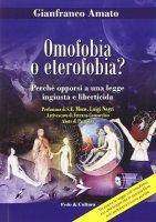 Omofobia o eterofobia? Perchè opporsi a una legge ingiusta e liberticida - Gianfranco Amato