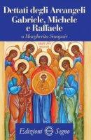 Dettati degli arcangeli Gabriele, Michele e Raffaele - Margherita Sampair