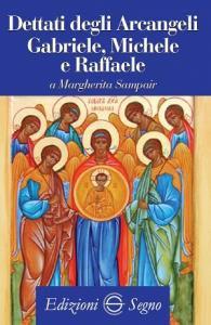 Copertina di 'Dettati degli arcangeli Gabriele, Michele e Raffaele'