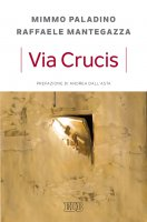 Via Crucis - Mimmo Paladino , Raffaele Mantegazza
