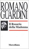 Il rosario della Madonna - Guardini Romano