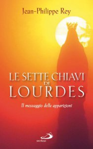 Copertina di 'Le sette chiavi di Lourdes. Il messaggio delle apparizioni'