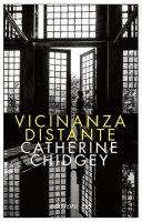 Vicinanza distante - Catherine Chidgey