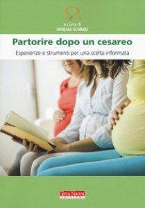 Copertina di 'Partorire dopo un cesareo. Esperienze e strumenti per una scelta informata'